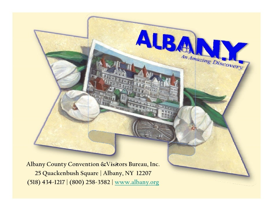 Albany County Convention &Visitors Bureau, Inc.    25 Quackenbush Square | Albany, NY 12207       Q k b hS               A...