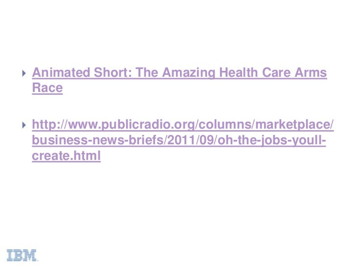    Animated Short: The Amazing Health Care Arms    Race   http://www.publicradio.org/columns/marketplace/    business-ne...