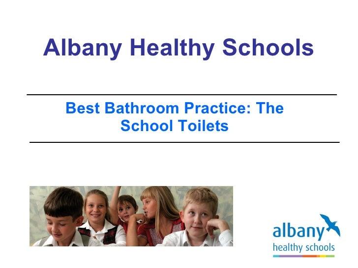 Albany Healthy Schools Best Bathroom Practice: The SchoolToilets