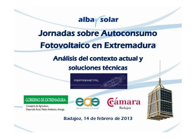 Agenda Jornadas Técnicas Autoconsumo en Extremadura. Presentación servicios y equipo comercial de Albasolar