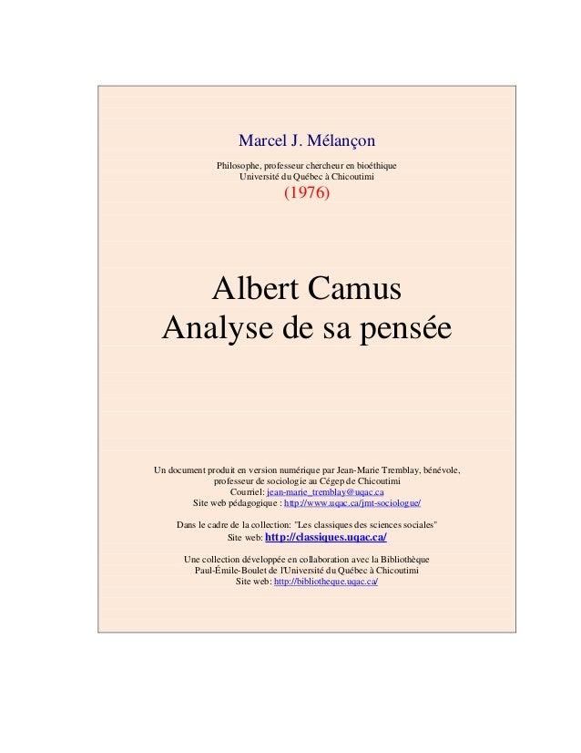 Marcel J. Mélançon Philosophe, professeur chercheur en bioéthique Université du Québec à Chicoutimi (1976) Albert Camus An...