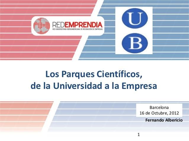 Los Parques Científicos,de la Universidad a la Empresa                              Barcelona                         16 d...