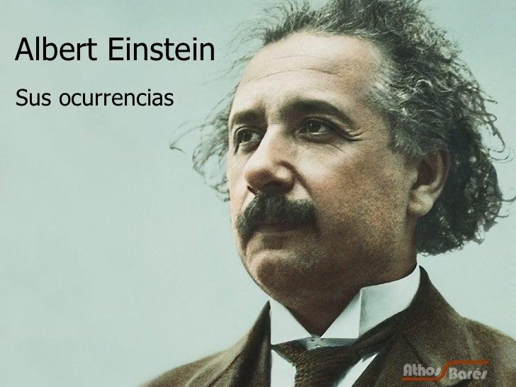 Albert Einstein Sus ocurrencias