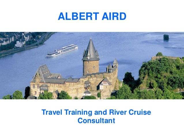 ALBERT AIRDTravel Training and River Cruise           Consultant