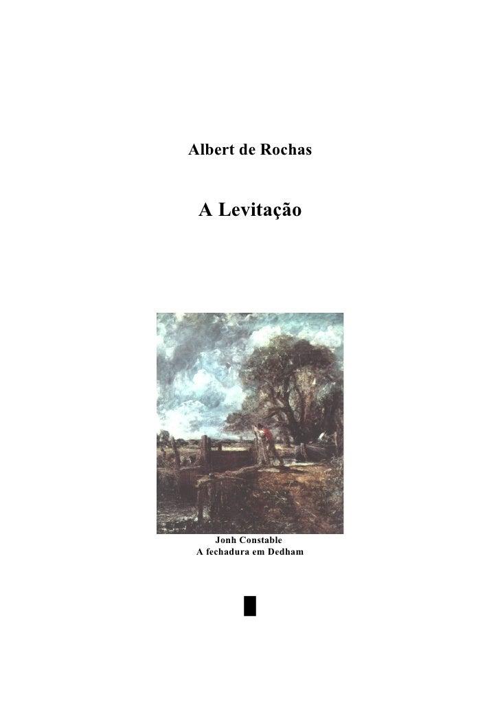 www.autoresespiritasclassicos.com           Albert de Rochas            A Levitação                  Jonh Constable       ...