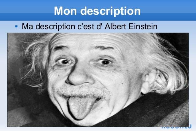 Mon description   Ma description cest d Albert Einstein