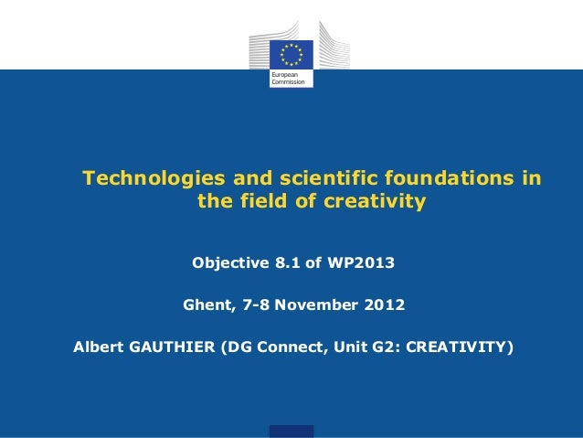 Technologies and scientific foundations in           the field of creativity             Objective 8.1 of WP2013          ...
