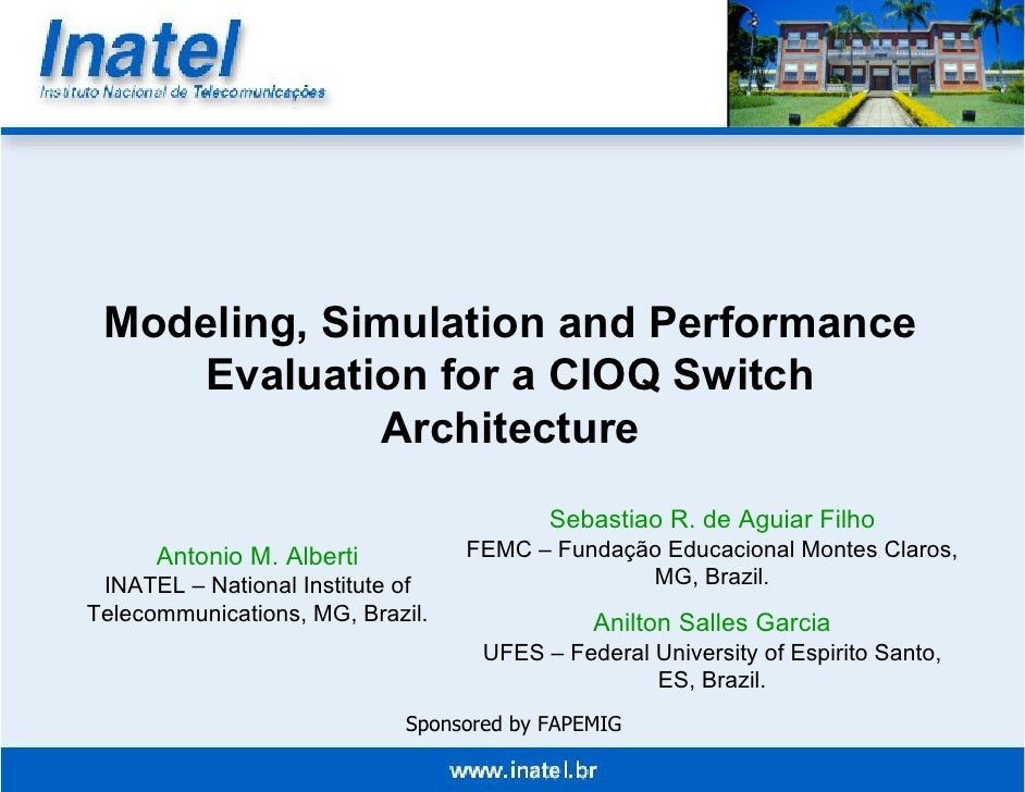 39th Annual Simulation Symposium      Modeling, Simulation and Performance     Evaluation for a CIOQ Switch              A...