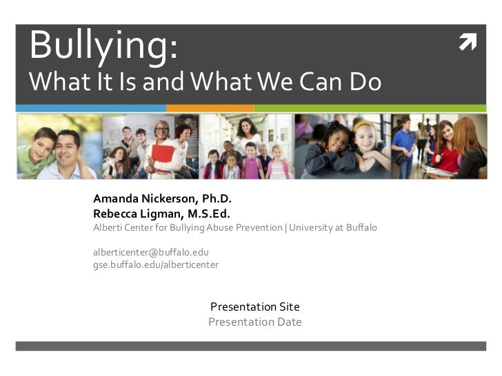 Bullying:                                                                   What It Is and What We Can Do     Amanda Nick...