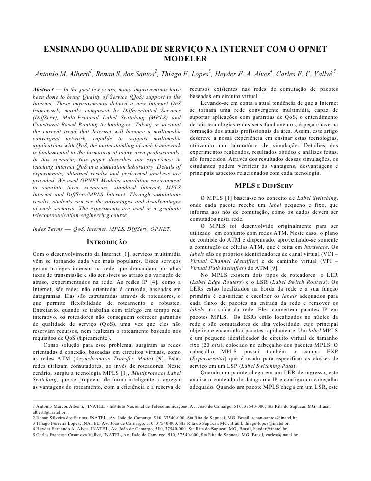 ENSINANDO QUALIDADE DE SERVIÇO NA INTERNET COM O OPNET                            MODELER  Antonio M. Alberti1, Renan S. d...