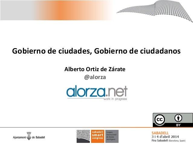 Gobierno de ciudades, Gobierno de ciudadanos Alberto Ortiz de Zárate @alorza