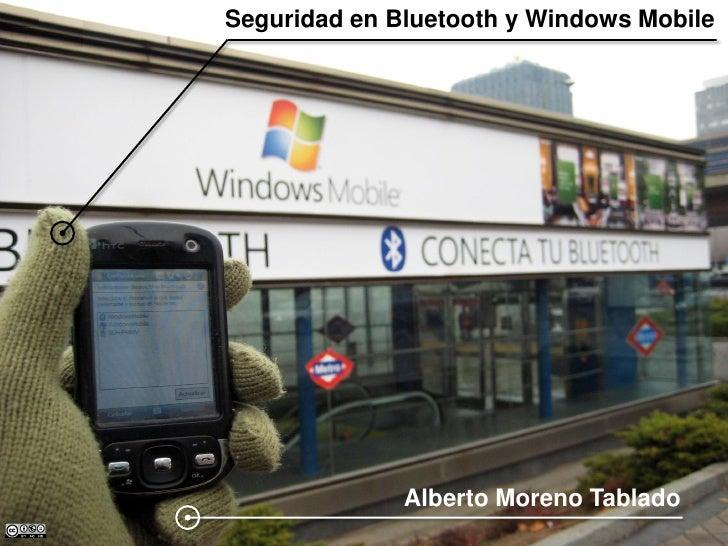 Seguridad en Bluetooth y Windows Mobile                   Alberto Moreno Tablado