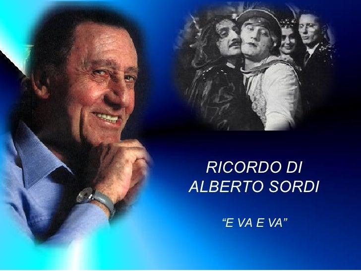 """RICORDO DI ALBERTO SORDI """" E VA E VA"""""""