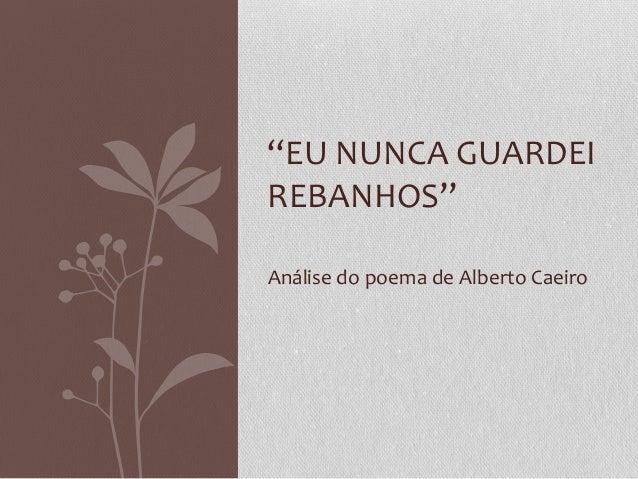 """""""EU NUNCA GUARDEI  REBANHOS""""  Análise do poema de Alberto Caeiro"""