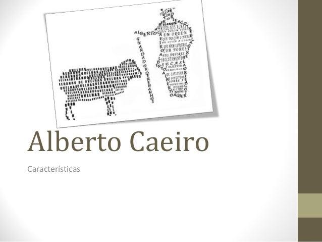 Alberto Caeiro  Características