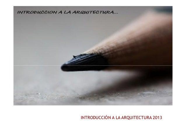INTRODUCCIÓN A LA ARQUITECTURA 2013