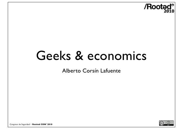Alberto Corsín - Geeks and economics [RootedCON 2010]