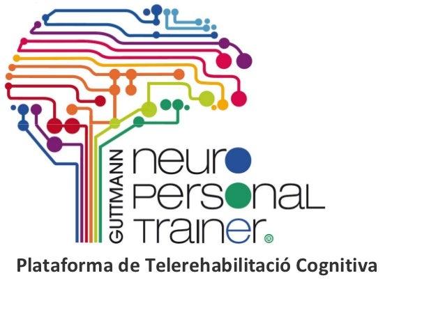 Plataforma de Telerehabilitació Cognitiva