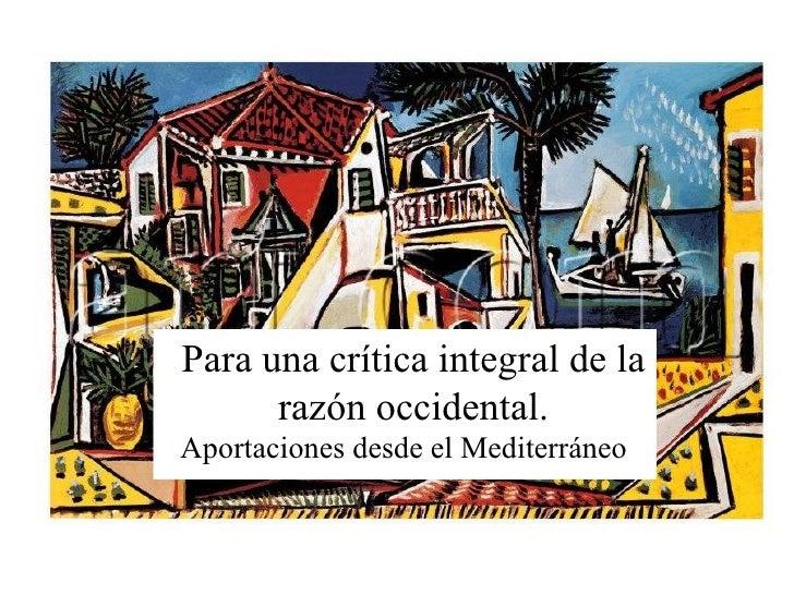 Para una crítica integral de la razón occidental. Aportaciones desde el Mediterráneo