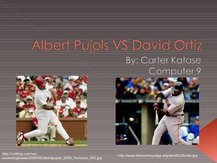 Albert pujols vs david ortiz