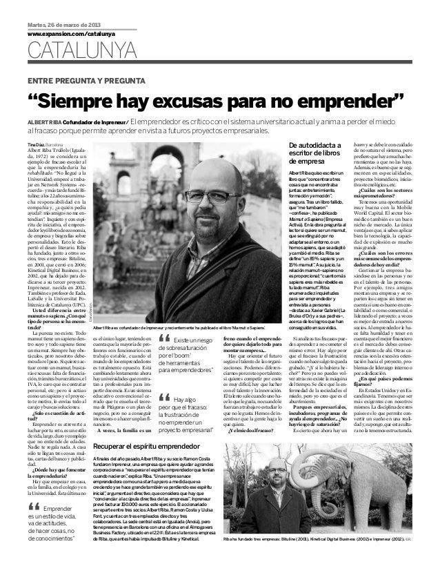 """Martes, 26 de marzo de 2013www.expansion.com/catalunyaCATALUNYAENTRE PREGUNTA Y PREGUNTA""""Siempre hay excusas para no empre..."""