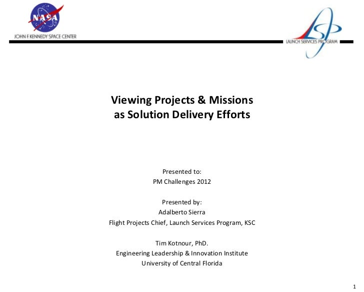 Viewing Projects & Missionsas Solution Delivery Efforts                 Presented to:               PM Challenges 2012    ...