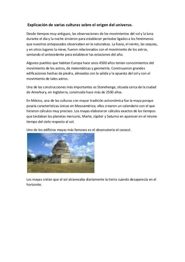 Explicación de varias culturas sobre el origen del universo.<br />Desde tiempos muy antiguos, las observaciones de los mo...