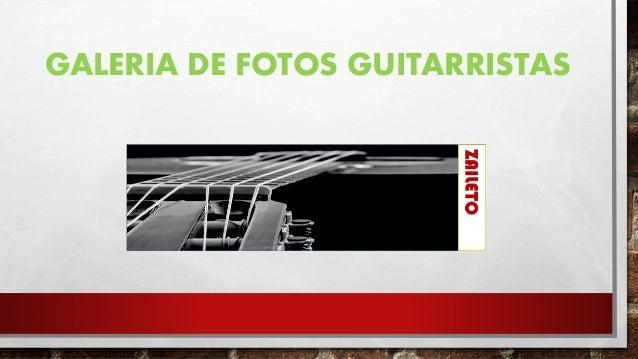 GALERIA DE FOTOS GUITARRISTAS