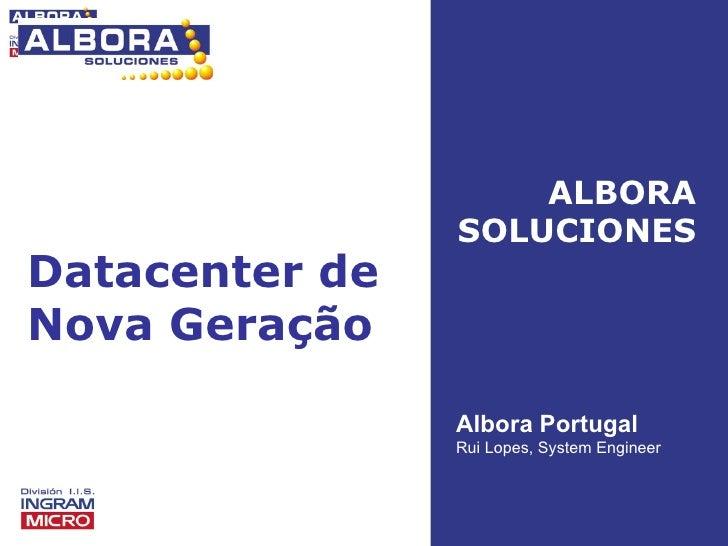 ALBORA Portugal                    ALBORA                SOLUCIONESDatacenter deNova Geração                Albora Portuga...