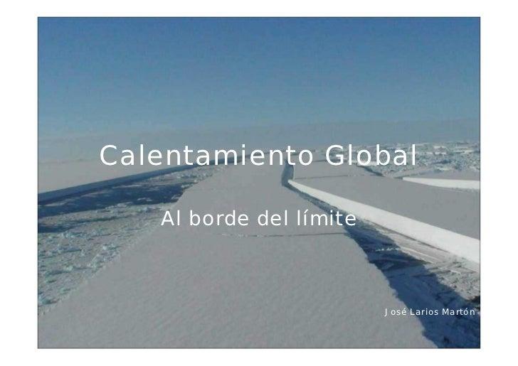 Calentamiento Global     Al borde del límite                             José Larios Martón