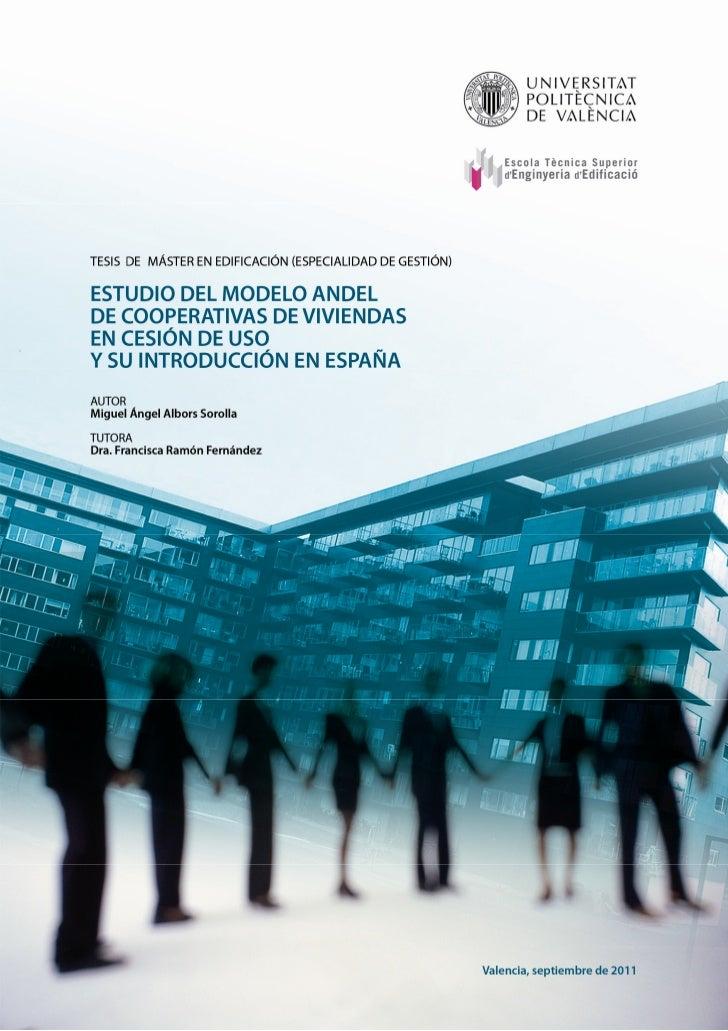 TESIS DE MÁSTER EN EDIFICACIÓN (ESPECIALIDAD DE GESTIÓN)            ESTUDIO DEL MODELO ANDELDE COOPERATIVAS DE VIVIENDAS E...