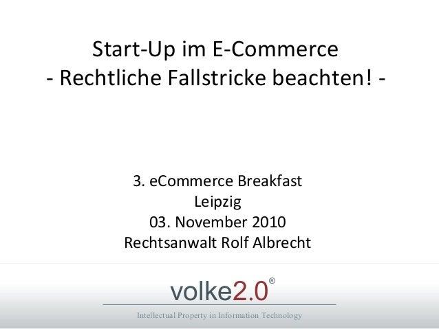 Intellectual Property in Information Technology volke2.0 ® Start-Up im E-Commerce - Rechtliche Fallstricke beachten! - 3. ...