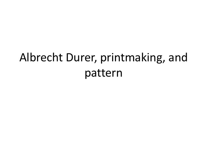 Albrecht Durer, printmaking, and pattern<br />