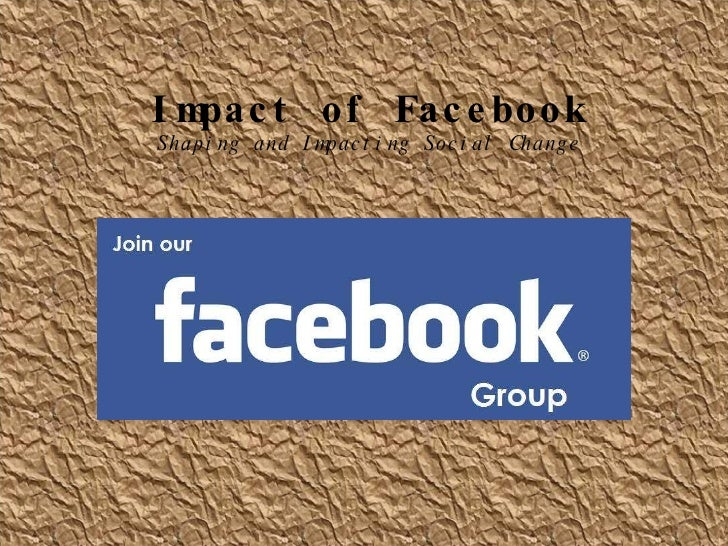 Impact of Facebook Shaping and Impacting Social Change