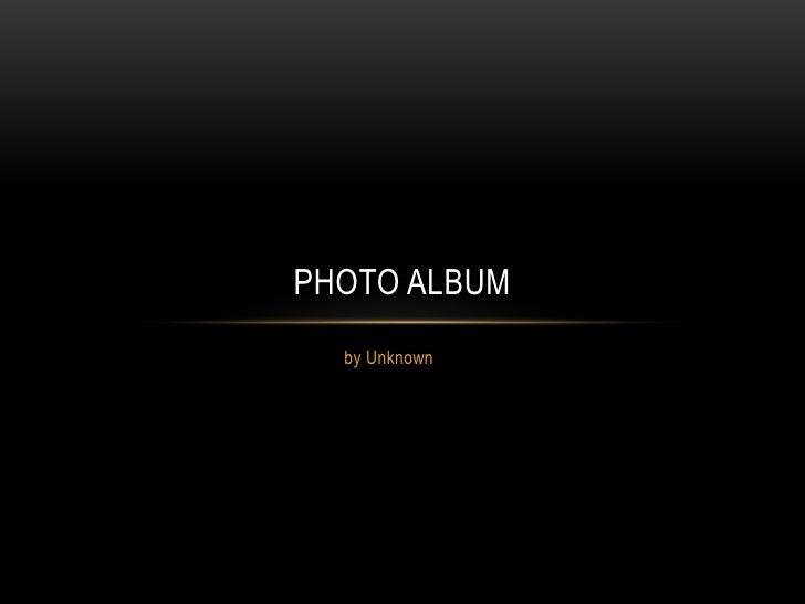 PHOTO ALBUM  by Unknown
