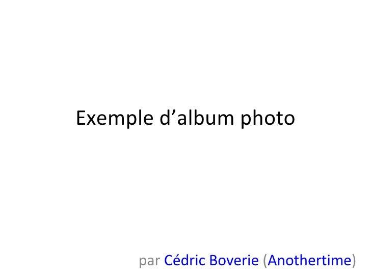 Exemple d'album photo par  Cédric Boverie  ( Anothertime )