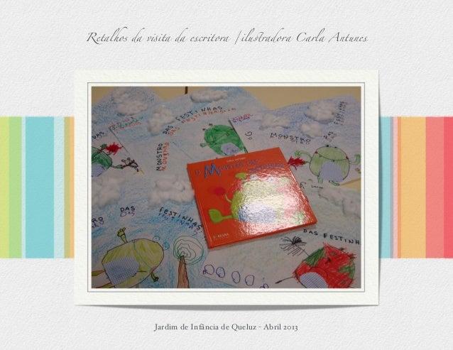 Retalhos da v!ita da esc#tora /ilu$radora Carla AntunesJardim de Infância de Queluz - Abril 2013