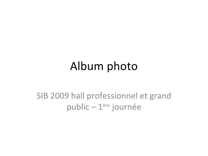 Album photo SIB 2009 hall professionnel et grand public – 1 ère  journée