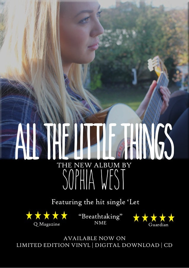"""All the littlethings tHE NEW ALBUM BY  Sophia West  Featuring the hit single 'Let Her Go.' """"Breathtaking"""" Q Magazine  NME ..."""