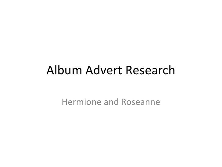 Album Advert Research<br />Hermione and Roseanne<br />