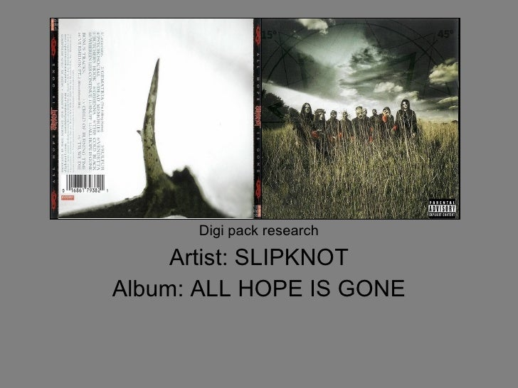 Digi pack research Artist: SLIPKNOT Album: ALL HOPE IS GONE