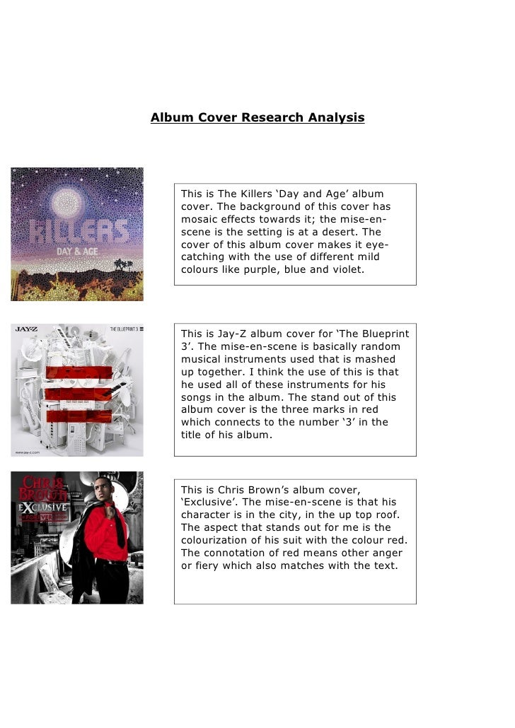 Album Cover Research Analysis         This is The Killers 'Day and Age' album     cover. The background of this cover has ...
