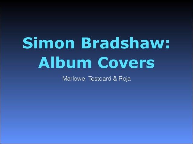 Simon Bradshaw: Album Covers Marlowe, Testcard & Roja