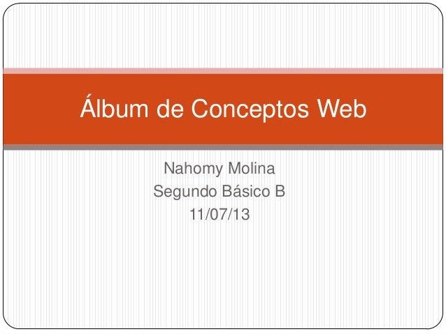 Nahomy Molina Segundo Básico B 11/07/13 Álbum de Conceptos Web