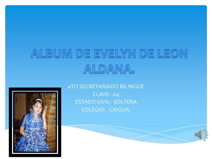 4TO SECRETARIADO BILINGÜE        CLAVE: 04  ESTADO CIVIL: SOLTERA     COLEGIO: CAIGUA.