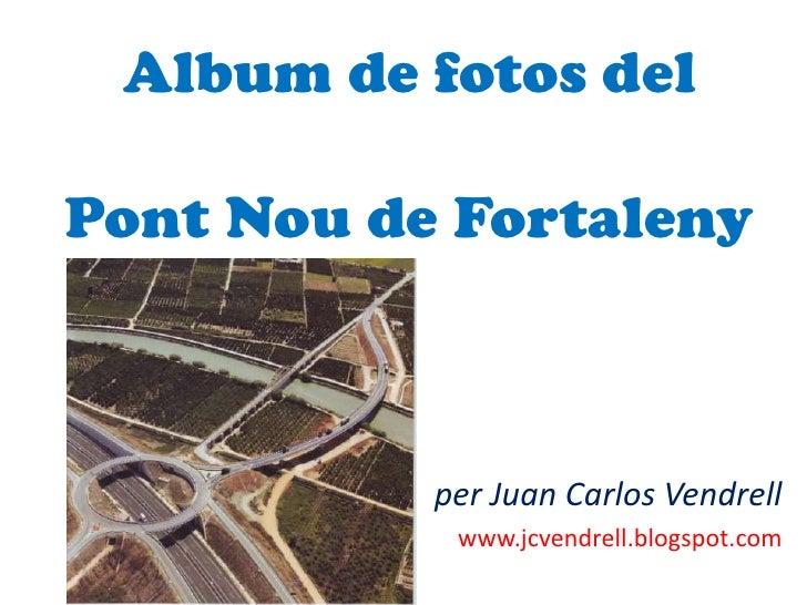 Album de fotos del pont nou de Fortaleny