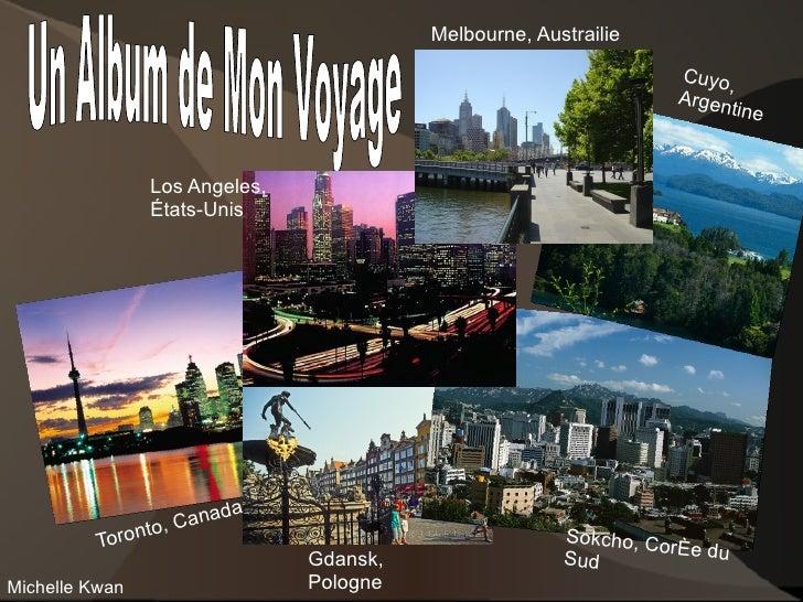 Toronto, Canada Gdansk, Pologne Sokcho,  Corée du Sud  Los Angeles,  États-Unis Melbourne, Austrailie Cuyo, Argentine Mich...