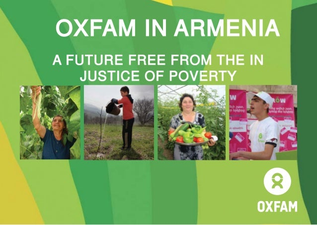OXFAM IN ARMENIA A FUTURE FREE FROM THE IN JUSTICE OF POVERTY