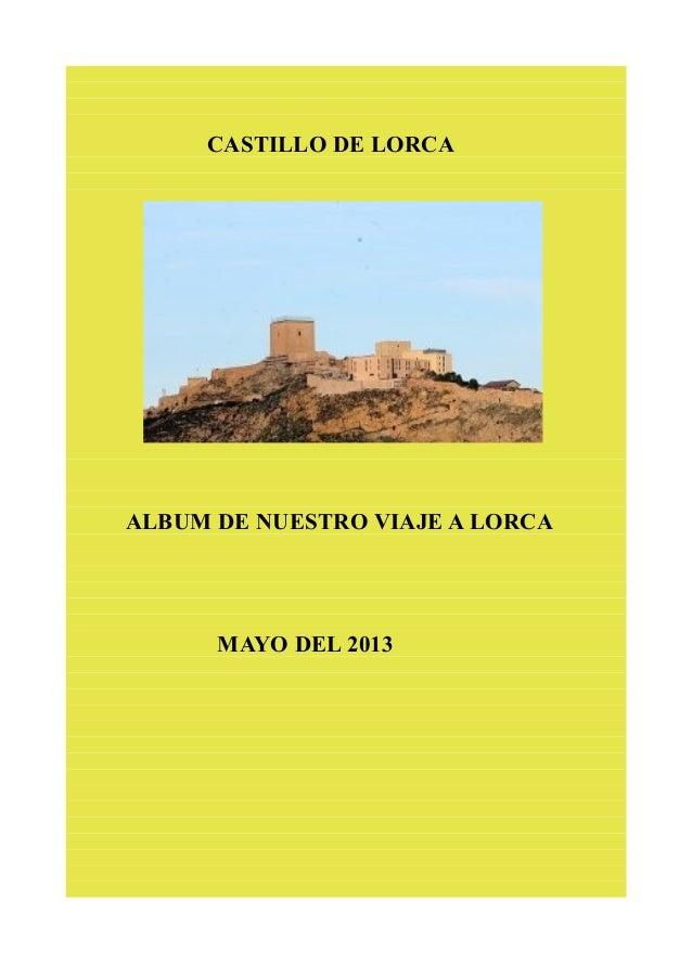 CASTILLO DE LORCA ALBUM DE NUESTRO VIAJE A LORCA MAYO DEL 2013