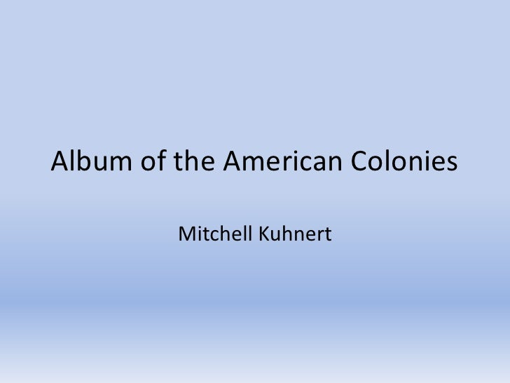 Album of the American Colonies<br />Mitchell Kuhnert<br />